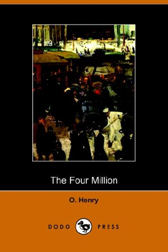 The Four Million: O, Henry; O., Henry