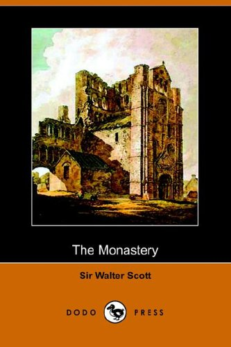 The Monastary: Scott, Walter