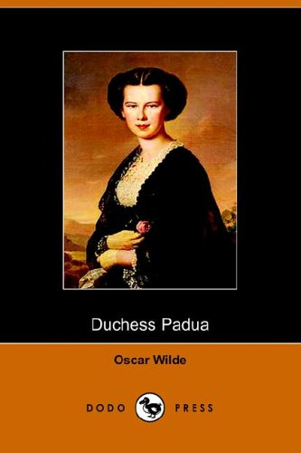 The Duchess of Padua: Wilde, Oscar