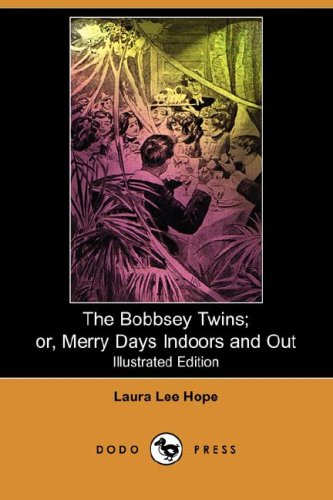 9781406503883: The Bobbsey Twins; Or, Merry Days Indoors and Out