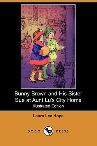 9781406503913: Bunny Brown and His Sister Sue at Aunt Lu's City Home