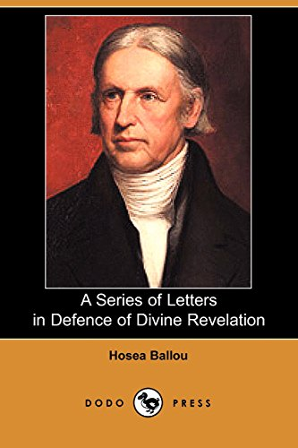 A Series of Letters in Defence of Divine Revelation (Dodo Press): Ballou, Hosea