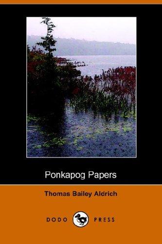 Ponkapog Papers (Dodo Press): Aldrich, Thomas Bailey