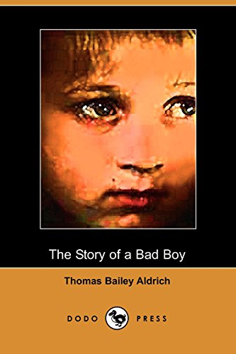 The Story of a Bad Boy: Aldrich, Thomas Bailey