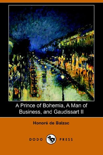A Prince of Bohemia, a Man of: De Balzac, Honore