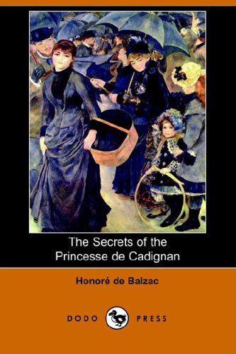 The Secrets of the Princesse de Cadignan (Dodo Press): Honore De Balzac