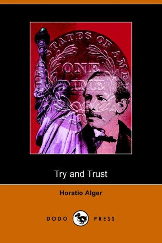 9781406507256: Try and Trust (Dodo Press)