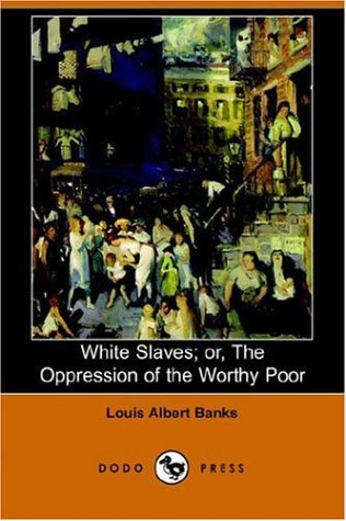 9781406507676: White Slaves; Or, the Oppression of the Worthy Poor (Dodo Press)