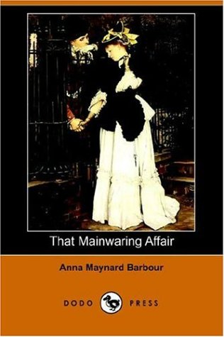 That Mainwaring Affair (Dodo Press): Barbour, Anna Maynard