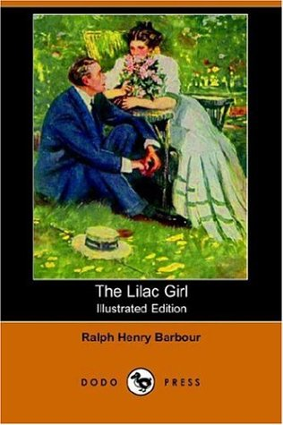 The Lilac Girl (Illustrated Edition) (Dodo Press): Ralph Henry Barbour