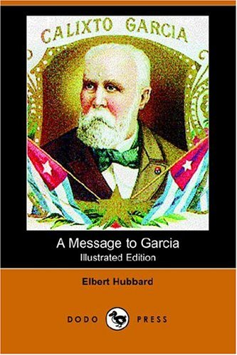 9781406507867: A Message to Garcia (Illustrated Edition) (Dodo Press)