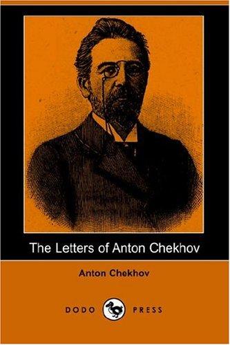 The Letters of Anton Chekov: Chekov, Anton
