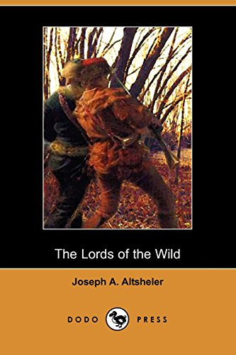 9781406508161: The Lords of the Wild: A Story of the Old New York Border (Dodo Press)