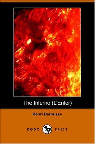The Inferno (L'Enfer) (Dodo Press): Barbusse, Henri