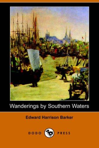 Wanderings by Southern Waters (Dodo Press): Edward Harrison Barker