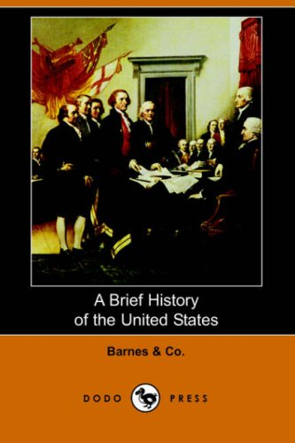 A Brief History of the United States (Dodo Press): Co Barnes &. Co