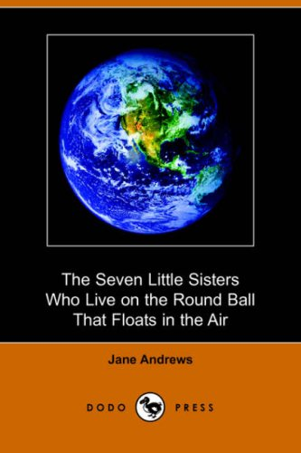 9781406508581: The Seven Little Sisters Who Live on the Round Ball That Floats in the Air (Dodo Press)