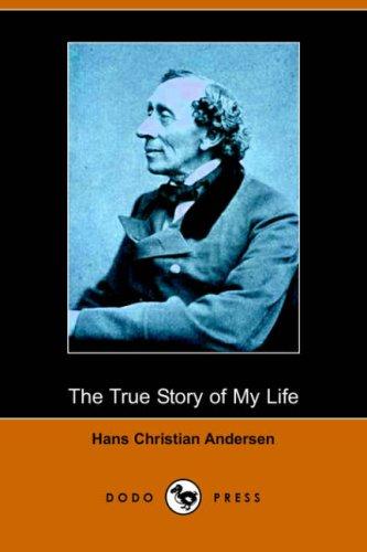9781406508628: The True Story of My Life (Dodo Press)