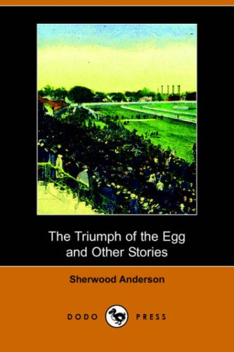 9781406508727: The Triumph of the Egg, and Other Stories (Dodo Press)