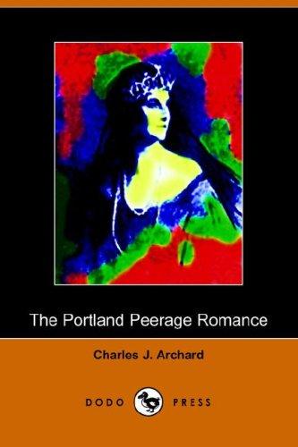 9781406509700: The Portland Peerage Romance (Dodo Press)
