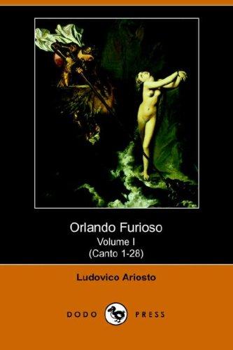 Orlando Furioso Volume I (Canto 1-28) (Dodo Press) (1406509736) by Ariosto, Ludovico