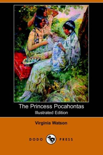 9781406509854: The Princess Pocahontas (Illustrated Edition) (Dodo Press)
