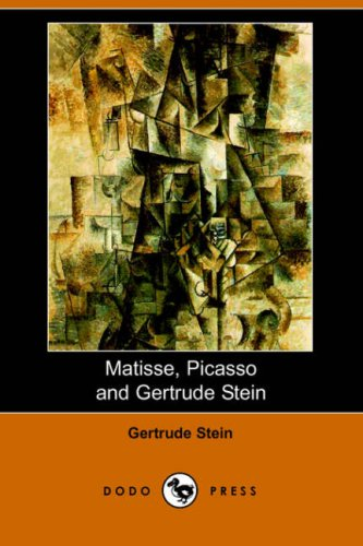 9781406510096: Matisse Picasso and Gertrude Stein. with Two Shorter Stories (Dodo Press)