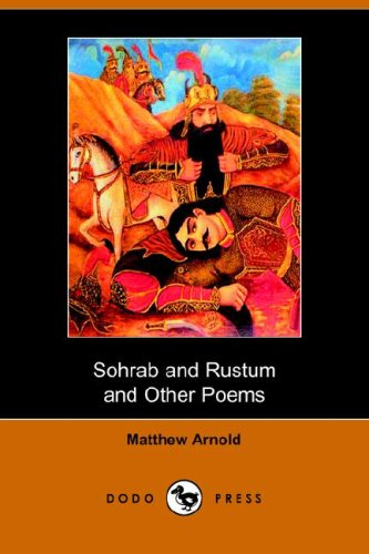 9781406510355: Sohrab and Rustum and Other Poems (Dodo Press)
