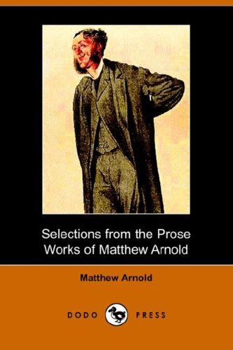 9781406510362: Selections from the Prose Works of Matthew Arnold (Dodo Press)