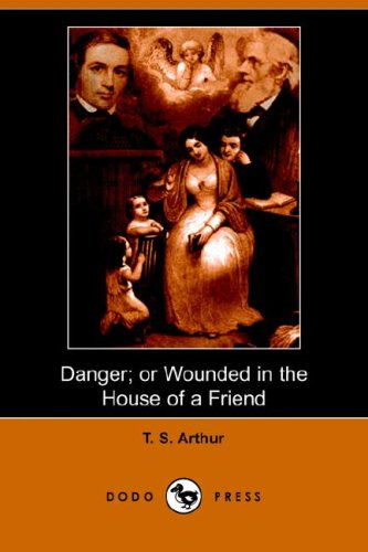 9781406510423: Danger; Or Wounded in the House of a Friend (Dodo Press)