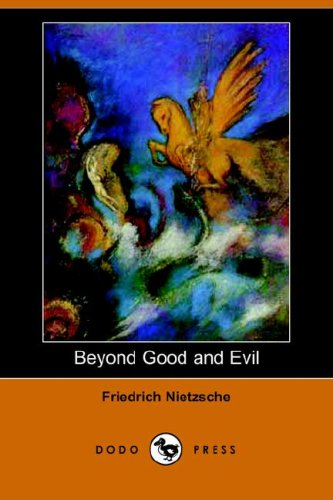 Beyond Good and Evil (Dodo Press): Friedrich Wilhelm Nietzsche