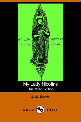 My Lady Nicotine: James Matthew Barrie