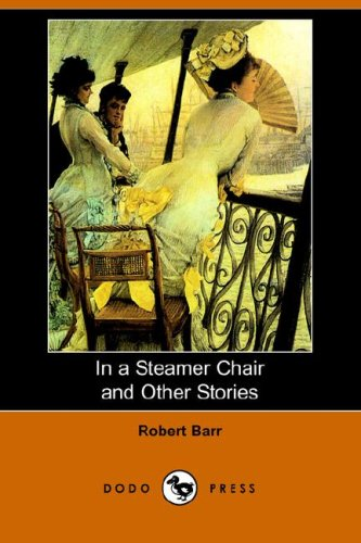 In a Steamer Chair and Other Stories: Robert Barr