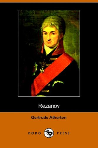 Rezanov (Dodo Press) (Paperback or Softback): Atherton, Gertrude Franklin