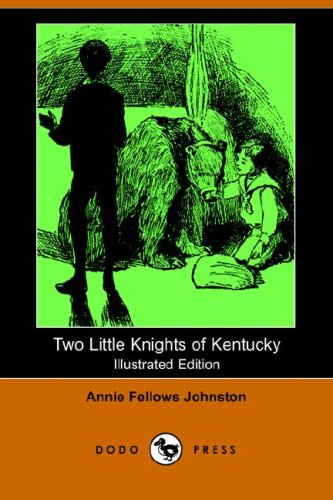 9781406511338: Two Little Knights of Kentucky (Illustrated Edition) (Dodo Press)