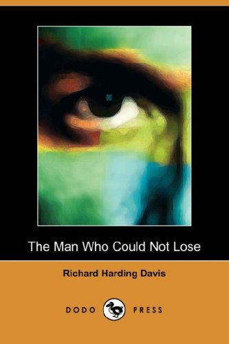 9781406511550: The Man Who Could Not Lose (Dodo Press)