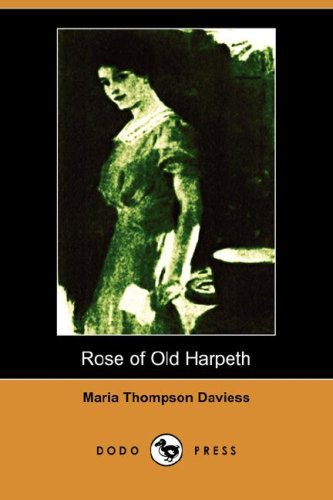 Rose of Old Harpeth (Illustrated Edition) (Dodo: Maria Thompson Daviess