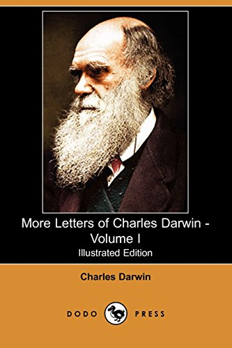 9781406511949: More Letters of Charles Darwin - Volume I (Illustrated Edition) (Dodo Press)