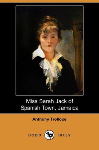 9781406511987: Miss Sarah Jack of Spanish Town, Jamaica (Dodo Press)