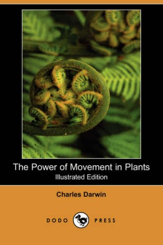 The Power of Movement in Plants (Illustrated: Charles Darwin