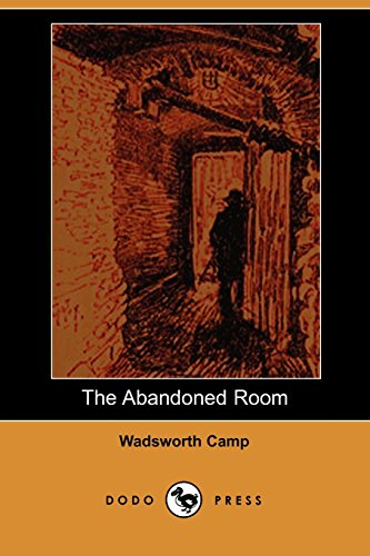 9781406512168: The Abandoned Room (Dodo Press): Classic Work By The American Author, Journalist, Critic And Foreign Correspondent Whose Lungs Were Damaged By Exposure To Mustard Gas During World War I.