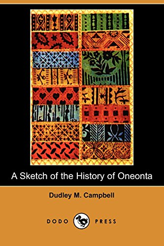 A Sketch of the History of Oneonta: Campbell, Dudley M.