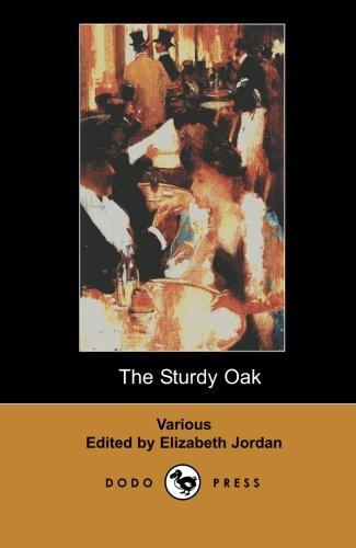 The Sturdy Oak: A Composite Novel of American Politics by Fourteen American Authors (Dodo Press): ...