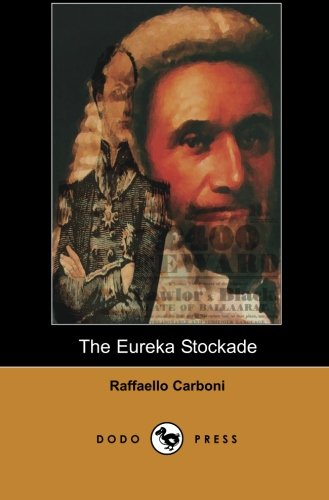 The Eureka Stockade (Dodo Press): The Only: Dodo Press