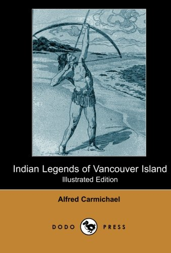 9781406513134: Indian Legends of Vancouver Island (Illustrated Edition) (Dodo Press)