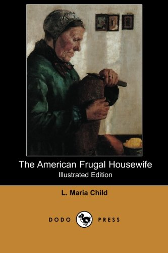 9781406513516: The American Frugal Housewife (Illustrated Edition) (Dodo Press): Work From The 19Th Century American Abolitionist And Women's Rights Activist.
