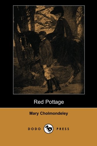 9781406513653: Red Pottage (Dodo Press): Novel From The English Writer Who Gained A Respectable Following During The Late 19Th Century.