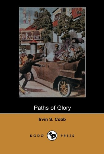9781406513974: Paths of Glory (Dodo Press): From The American Author, Humourist, And Columnist Who Lived In New York And Wrote Over 60 Books And 300 Short Stories.