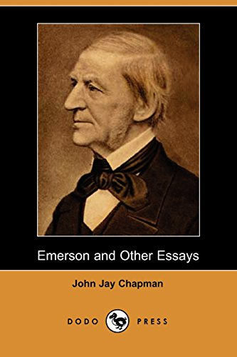 Emerson and Other Essays: Chapman, John Jay