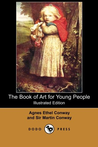 9781406515145: The Book of Art for Young People (Illustrated Edition) (Dodo Press): Early Twentieth Century Husband And Wife Collaboration Concerning Fine Art, Aimed At Children. Full Of Famous Paintings.